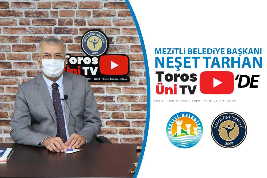 Neset Tarhan Toros Uni Tvde BAŞKAN TARHAN TOROS ÜNİ TV'YE KONUK OLDU