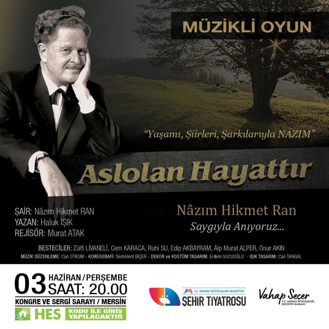 AW333993 01 NAZIM HİKMET, 'ASLOLAN HAYATTIR' OYUNU İLE ANILACAK